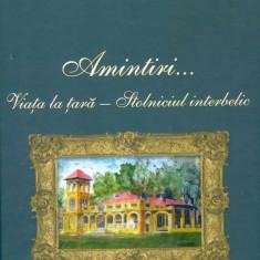 Amintiri... Viata la tara - Stolniciul interbelic  Constantin Balaceanu-Stolnici, Alta editura