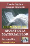 Elemente de rezistenta materialelor. Partea 2 - Horia Garbea, Roxana Salcianu