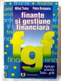 FINANTE SI GESTIUNE FINANCIARA. Aplicatii practice TESTE-GRILA, M Toma/ Brezeanu