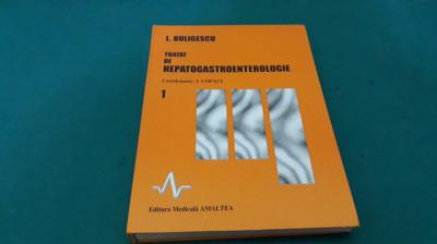 TRATAT DE HEPATOGASTROENTEROLOGIE/ L. BULIGESCU/VOL. I/1997 foto