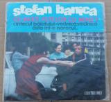 (10) DISC VINIL - STEFAN BANICA - CE-AVETI FETELOR CU MINE ... SI ALTELE