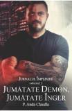 Jurnalul implinirii vol.2: Jumatate demon, jumatate inger - P. Anda Claudia