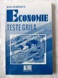 ECONOMIE - TESTE GRILA Admiterea in invatamantul superior economic - I. Popescu, Alta editura