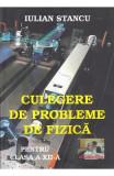 Culegere de probleme de fizica - Clasa 12 - Iulian Stancu