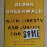 With liberty and justice for some/​ Glenn Greenwald