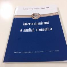 LUDWIG VON MISES, INTERVENTIONISMUL- O ANALIZA ECONOMICA