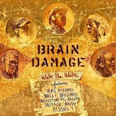 Brain Damage - Walk the Walk ( 1 VINYL )