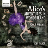 Joby Talbot - Alice's Adventure in Wonderland/Fool's Paradise ( 1 CD )