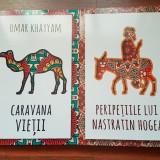 Omar Khayyam - Caravana vietii si Peripetiile lui Nastratin Hogea