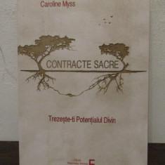CONTRACTE SACRE .TREZESTE-TI POTENTIALUL DIVIN - CAROLINE MYSS