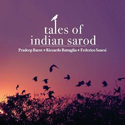 Pradeep/Riccardo B Barot - Tales of Indian Sarod ( 1 CD )