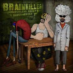 Brainkiller - Colourless Green Superheroes ( 1 VINYL )
