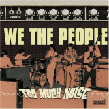 We the People - Too Much Noise ( 1 VINYL )