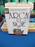 NICOLAE MANOLESCU - ARCA LUI NOE , ESEU DESPRE ROMANUL ROMANESC , 2001