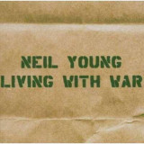 Neil Young - Living With War ( 1 CD )