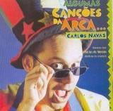 Carlos Navas - Algumas Cancoes Da Arca ( 1 CD )