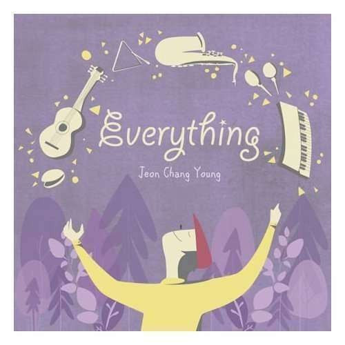 Chang Young Jeon - Everything ( 1 CD )