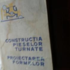 Constructia pieselor turnate proiectarea formelor   prof.univ. skarbinski