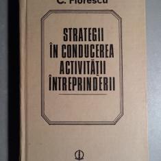 Strategii in conducerea activitatii intreprinderii / marketing - C. Florescu