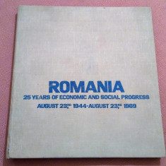 Romania. 25 Years Of Economic And Social Progress August 23,1944-August 23, 1969, Alta editura