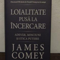 Loialitate pusa la incercare - James Comey