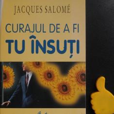 Curajul de a fi tu insuti Jacques Salome