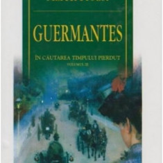 Marcel Proust - Guermantes (In cautarea timpului pierdut, vol. III)