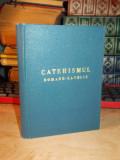 CATEHISMUL ROMANO-CATOLIC , BUCURESTI , 1984