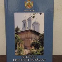 ISTORICUL EPISCOPIEI BUZAULUI de TOMA GH. BULAT , 2010