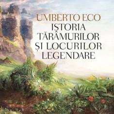 Istoria taramurilor si locurilor legendare Umberto Eco, Rao