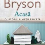 Acasa. O istorie a vietii private (editia 2017) Bill Bryson, Polirom