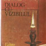 RENE HUYGHE - DIALOG CU VIZIBILUL ( cunoasterea picturii )