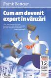 FRANK BETTGER - CUM AM DEVENIT EXPERT IN VANZARI