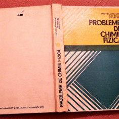 Probleme De Chimie Fizica - Ortansa Landauer, Dan Geana, Olga Iulian, Didactica si Pedagogica, 1978