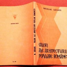 Valori Ale Arhitecturii Populare Romanesti - Nicolae Sacara, Alta editura, 1987