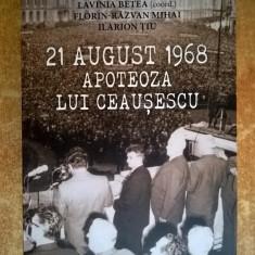 Lavinia Betea – 21 august 1968-Apoteoza lui Ceausescu