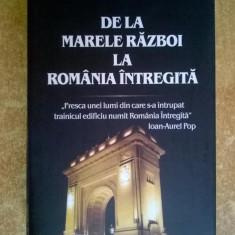 Liviu Maior - De la Marele Razboi la Romania intregita