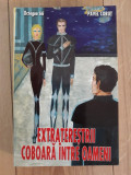 Pavel Corut - Extraterestrii coboara intre oameni