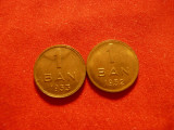 2 Monede 1 ban 1952 si 1953 ,bronz ,cal.NC