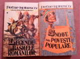Legende Sau Basmele Romanilor. Snoave Sau Povesti Populare. 2 Vol. -P. Ispirescu, Alta editura, 1988