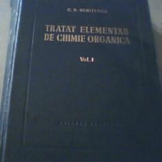 C.D. Nenitescu - TRATAT ELEMENTAR DE CHIMIE ORGANICA { 1956 } / volumul 1, Alta editura