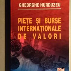 Piete si burse internationale de valori - Gheorghe Hurduzeu