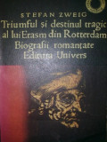 """STEFAN ZWEIG - Triumful si destinul tragic al lui Erasm din Rotterdam """"2107"""""""