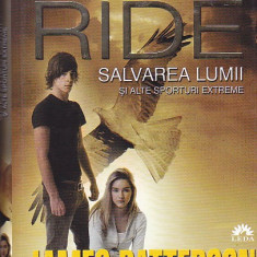 JAMES PATTERSON - MAXIMUM RIDE SALVAREA LUMII SI ALTE SPORTURI EXTREME