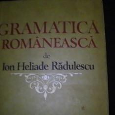 GRAMATICA ROMANEASCA-ION HELIADE RADULESCU-559 PG-, Alta editura