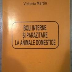 Boli interne si parazitare la animale domestice - Victoria Martin (2001)