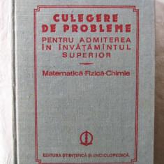 CULEGERE DE PROBLEME PENTRU ADMITEREA IN INVATAMANTUL SUPERIOR Mate-Fizica-Chim, Alta editura