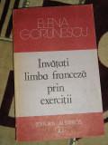 myh 31- INVATATI LIMBA FRANCEZA PRIN EXERCITII - ELENA GORUNECU - ED 1989
