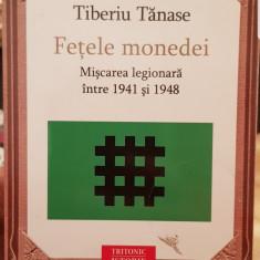 FETELE MONEDEI MISCAREA LEGIONARA INTRE 1941 SI 1948 TIBERIU TANASE LEGIONAR 316