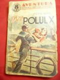 Pierre Adam -Spre  Polul X-Colectia Aventura 8 lei-trad.L.Alesandrescu,110 pag